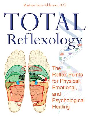 Total Reflexology By Faure-alderson, Martine/ Graham, Jon E. (TRN)